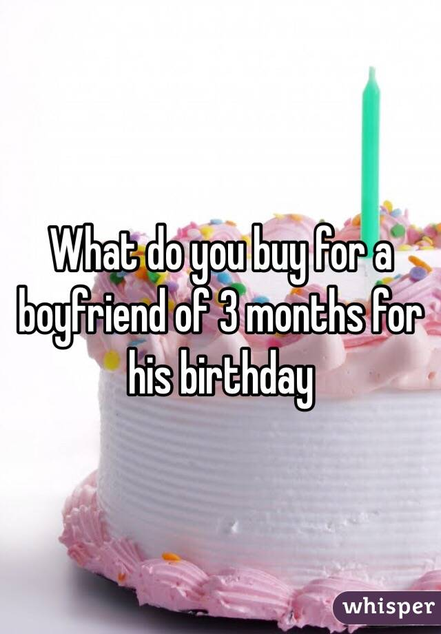What do i get my boyfriend for his birthday gift ideas for for What should i do for my boyfriends birthday
