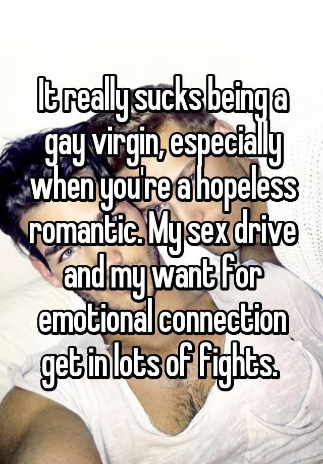 It really sucks being a gay virgin, especially when you