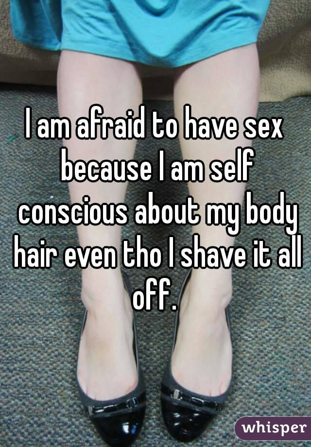 Why Am I Afraid To Have Sex 102