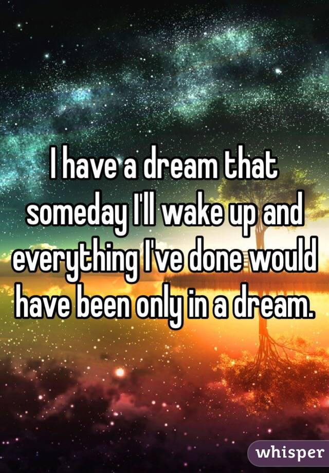 i Have a Dream That Someday