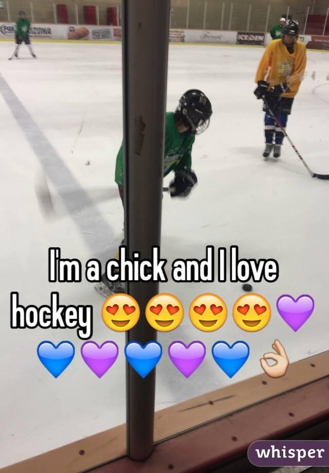 I'm a chick and I love hockey 😍😍😍😍💜💙💜💙💜💙👌