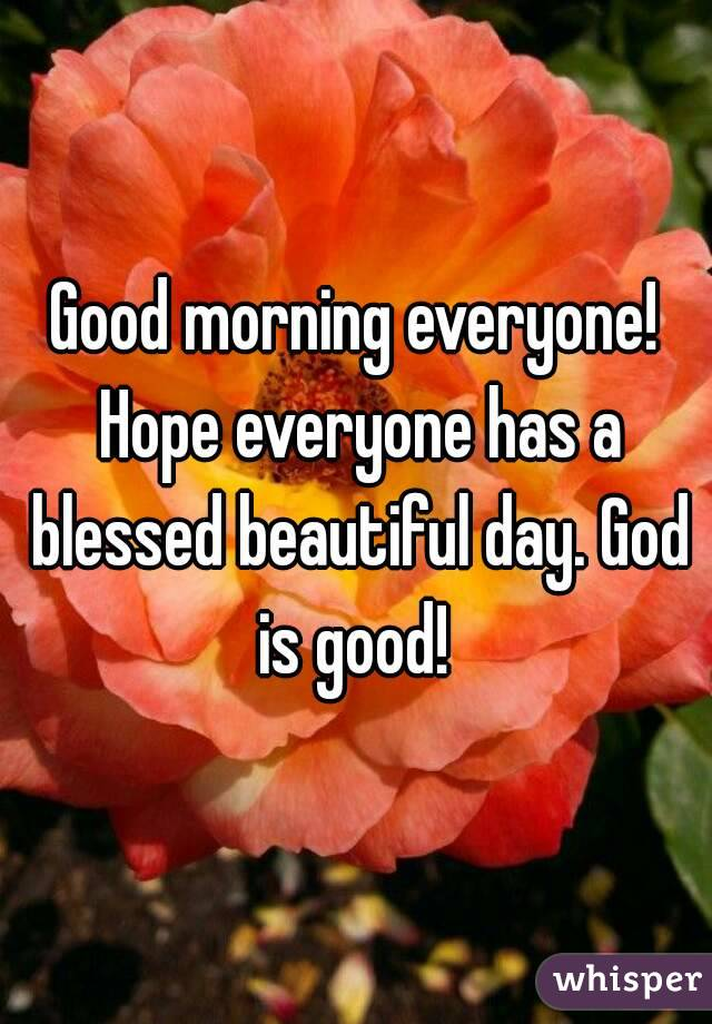 have a blessed i hope everyone has a great day in spanish good morning