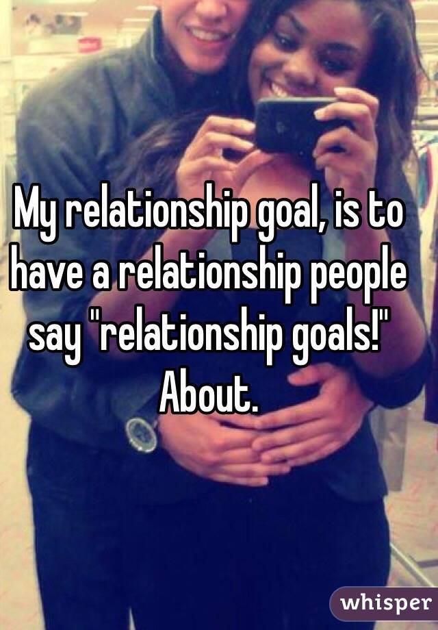 Goals to have in a relationship