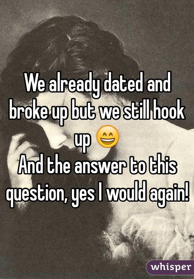 Break up but still hook up