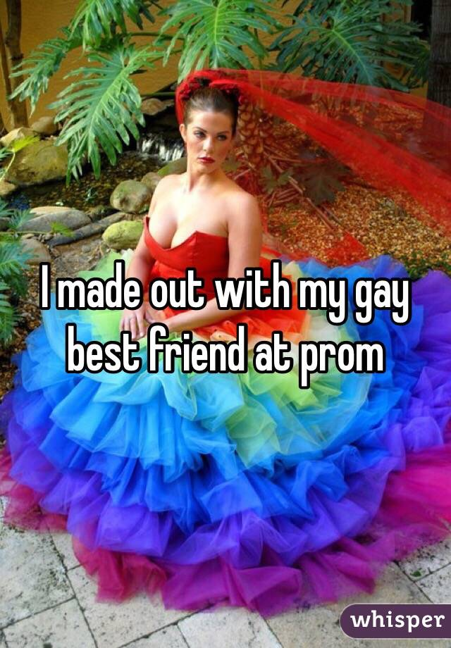 I made out with my gay best friend at prom