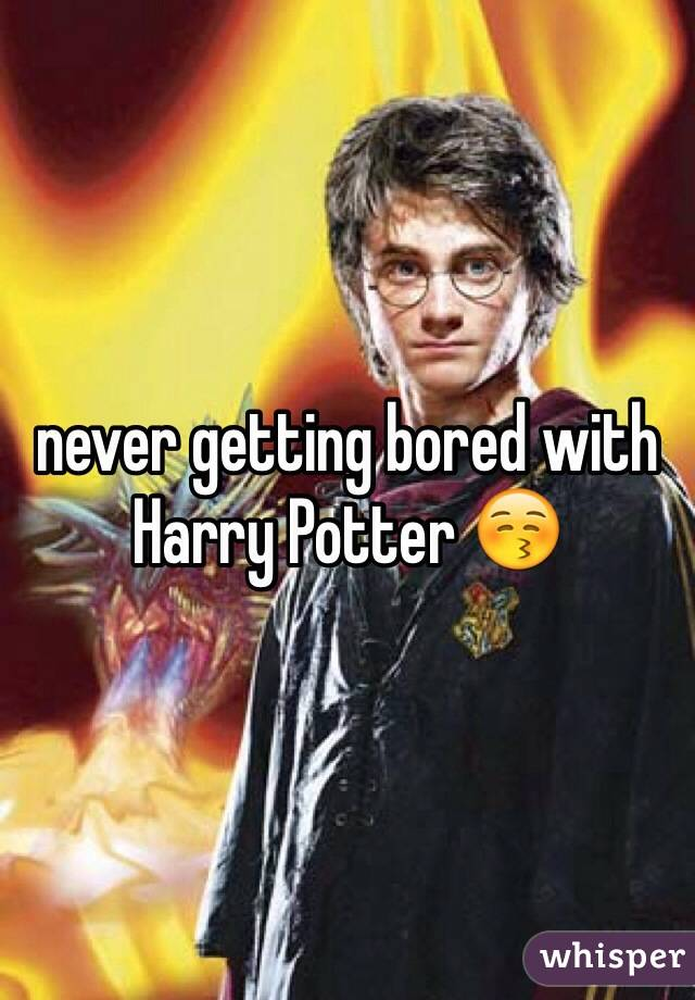 never getting bored with Harry Potter 😚