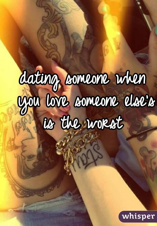 Dating someone you love