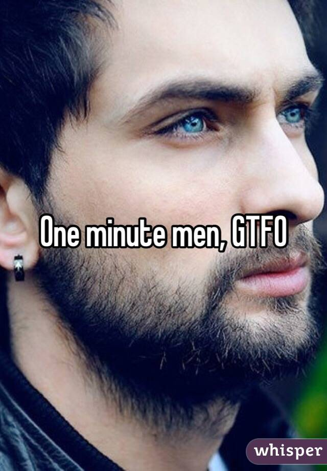 One minute men, GTFO