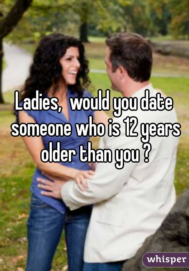 Dating Someone 12 Years Older Than Me