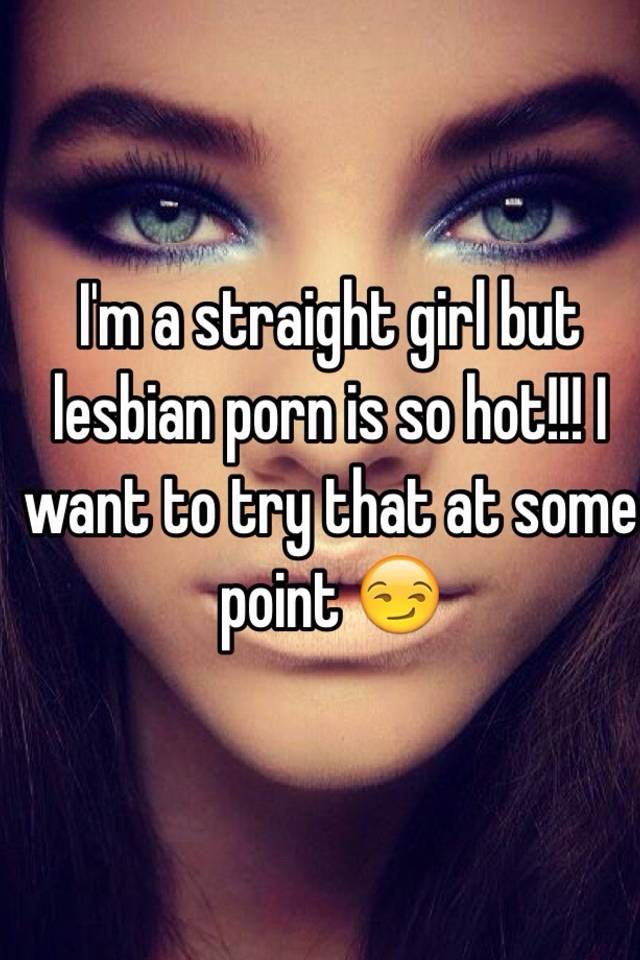 all girls want to try lesbian