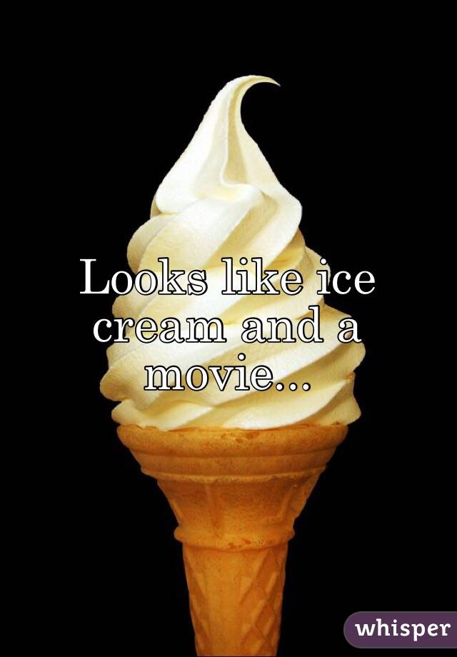 Looks like ice cream and a movie...