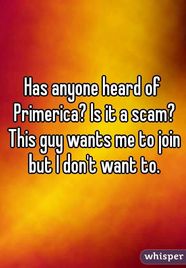 Has any one heard about Primerica?