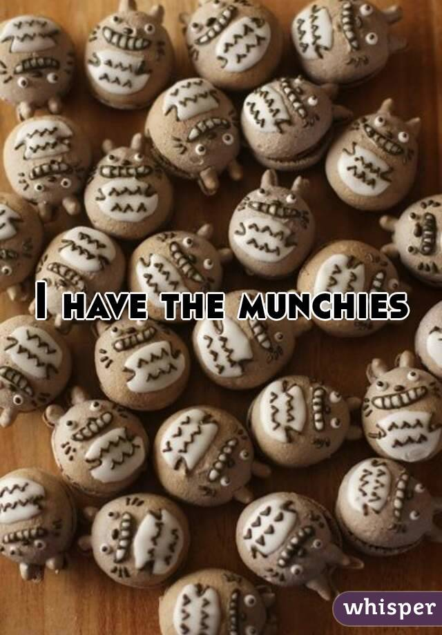 I have the munchies