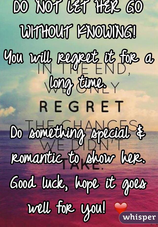Do Not Let Her Go Without Knowing You Will Regret It For A Long Time Something Special