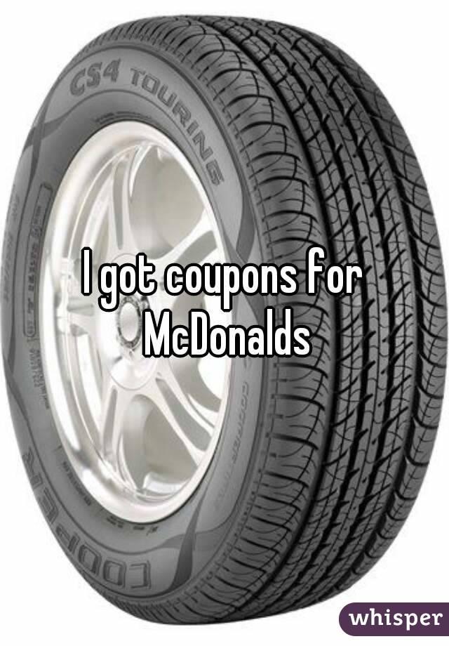 I got coupons for McDonalds