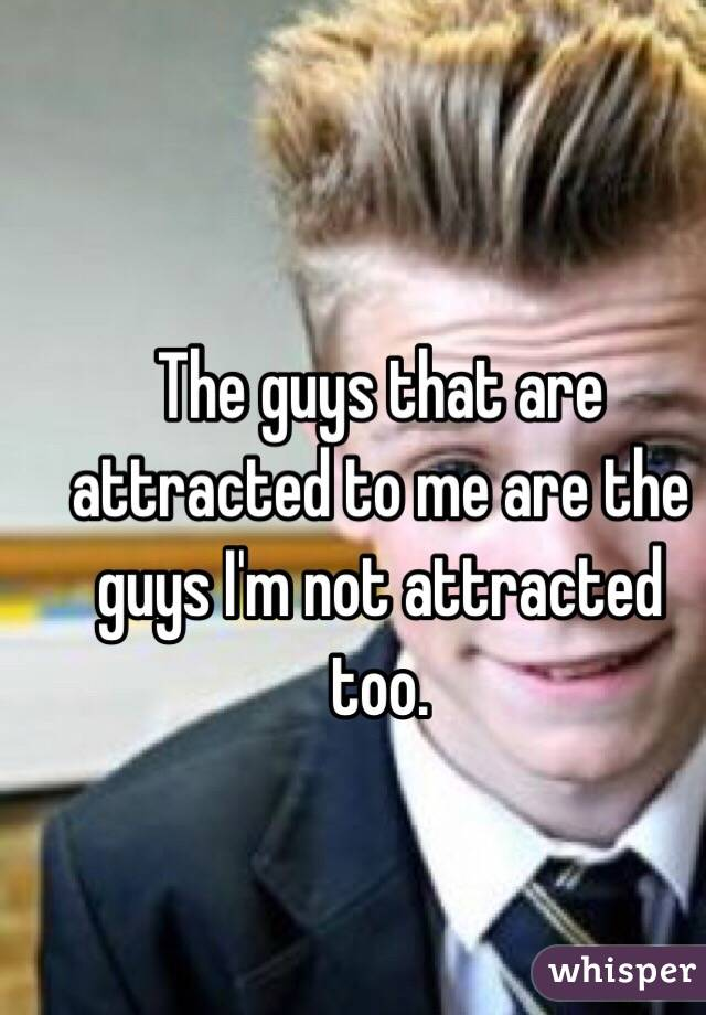 Dating guys you're not attracted to