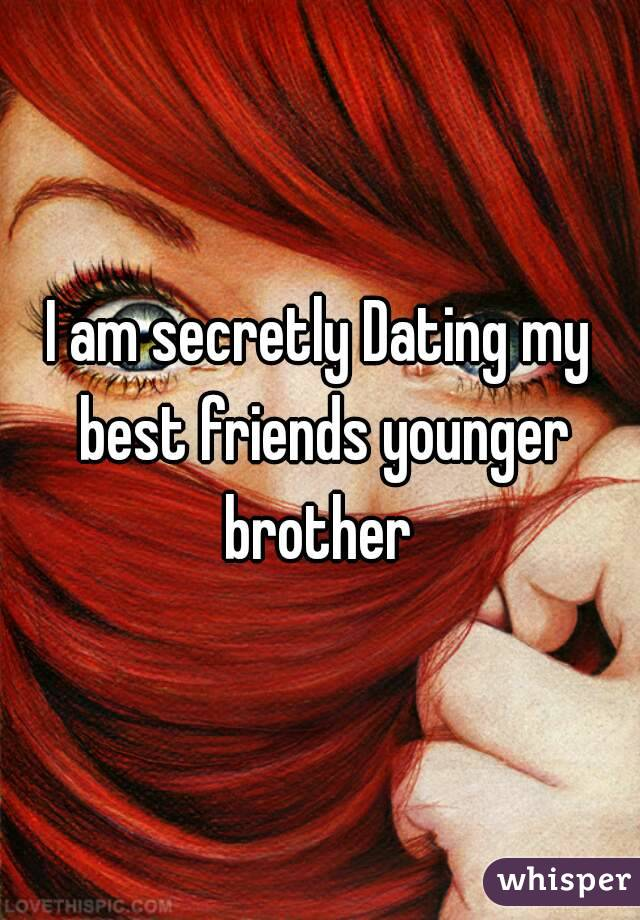 Dating my friends younger sister