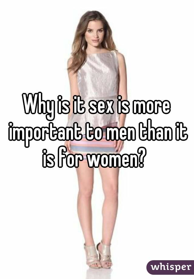 Sex Men Important To Why Is