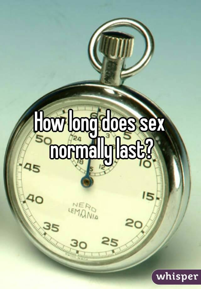 How long does sex normally last
