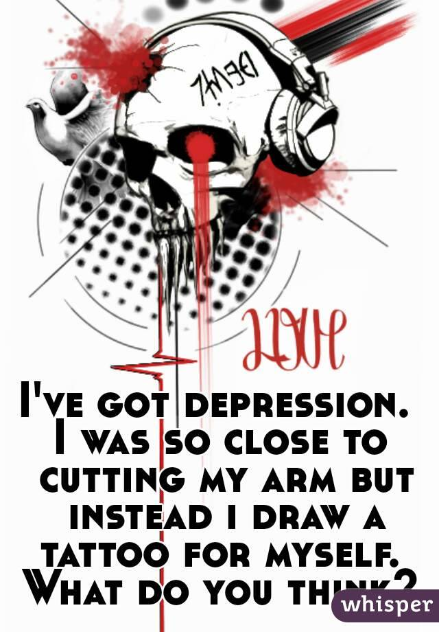 Cutting Depression Drawings i Was so Close to Cutting my