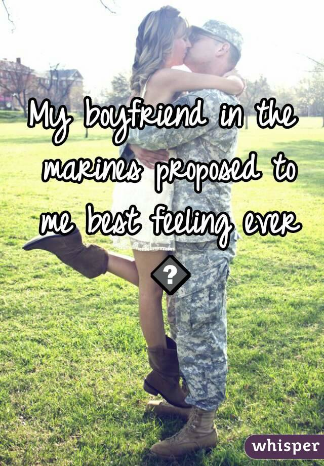 My boyfriend in the marines proposed to me best feeling ever 💕