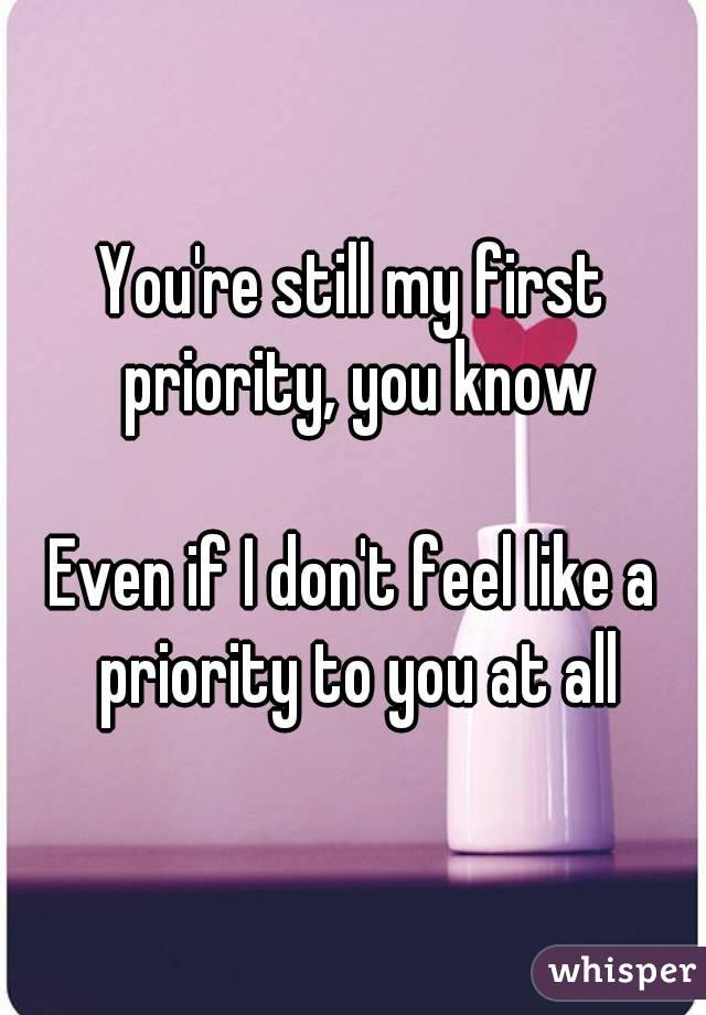 I Don T Feel Like A Priority In My Relationship