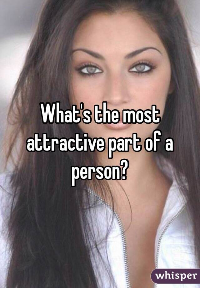 What's the most attractive part of a person?