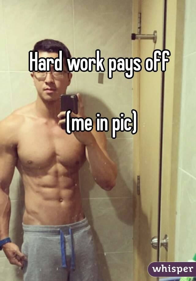 Hard work pays off   (me in pic)