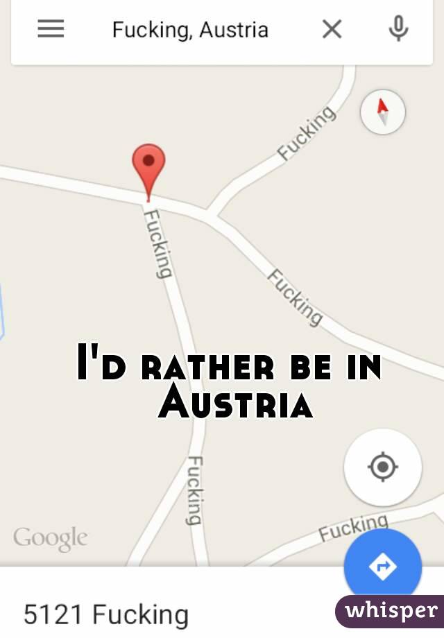 I'd rather be in Austria