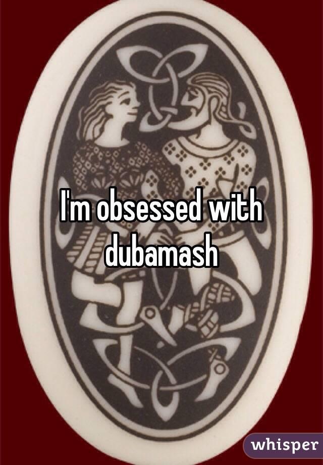 I'm obsessed with dubamash