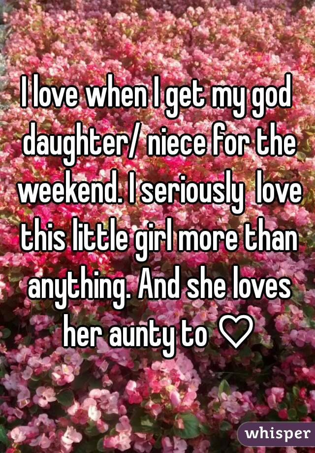 I love when I get my god daughter/ niece for the weekend. I seriously  love this little girl more than anything. And she loves her aunty to ♡