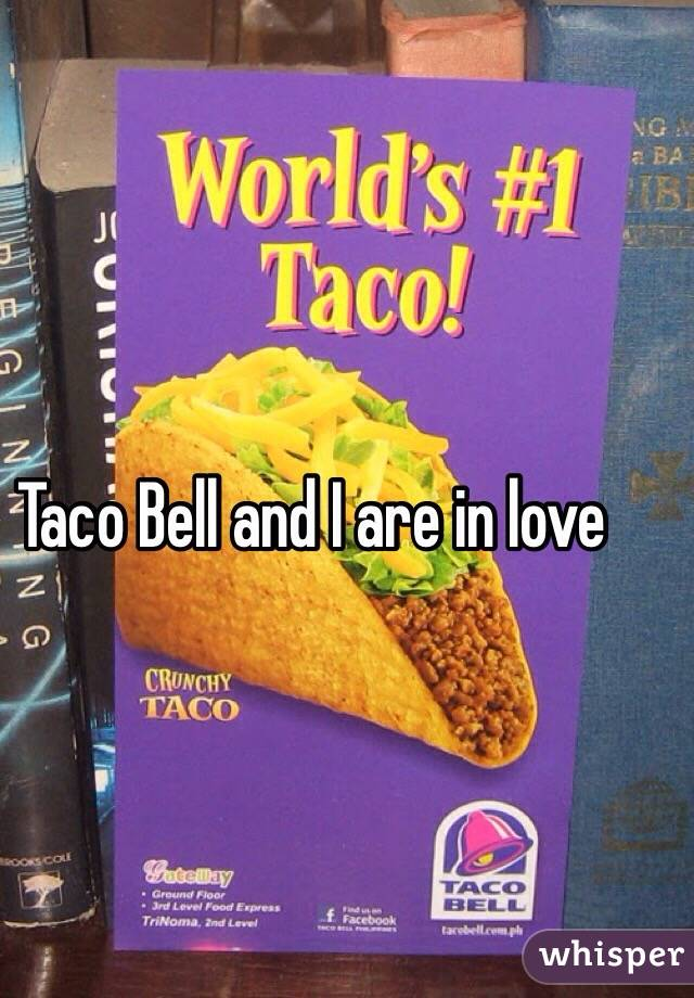 Taco Bell and I are in love