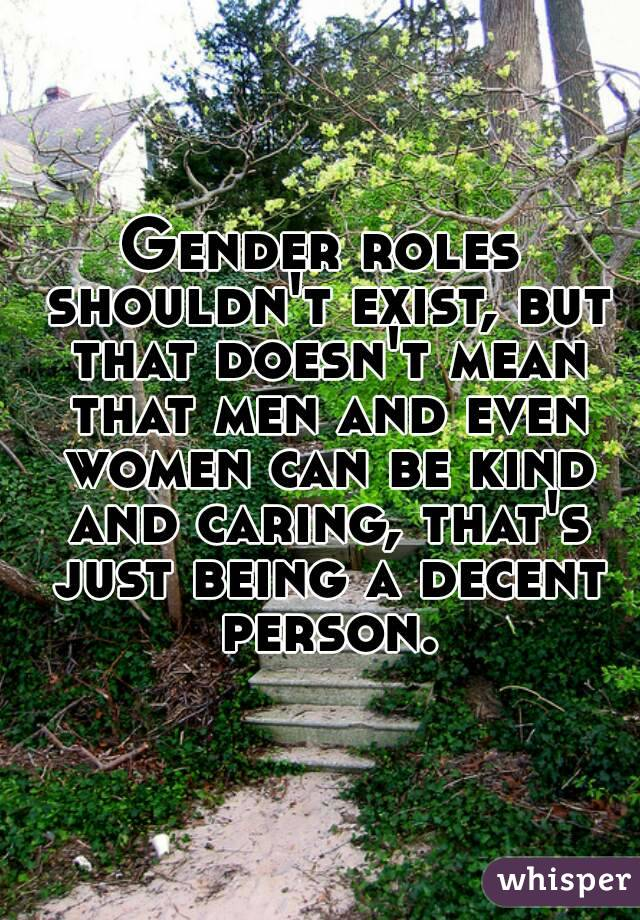 Why do gender roles exist?