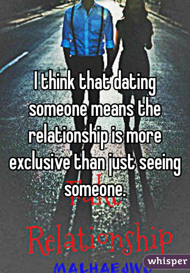 What Does Seeing Someone Mean Dating