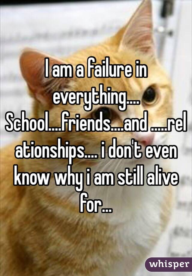 I don't know what to do i am a failure?