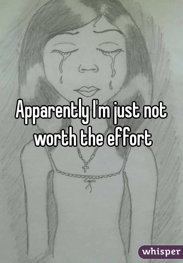 Apparently I'm just not worth the effort