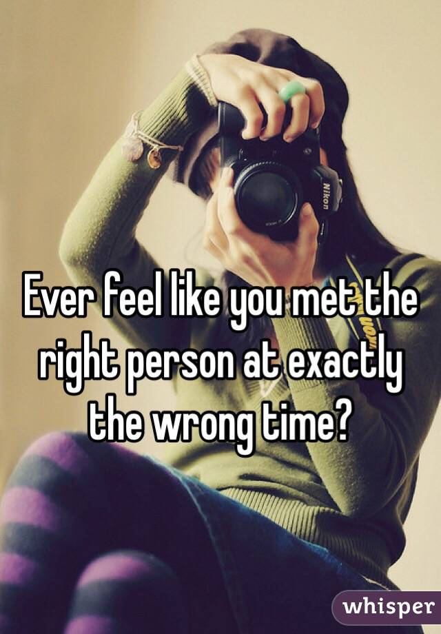 The Heartbreak of Finding the Right Person at the Wrong Time
