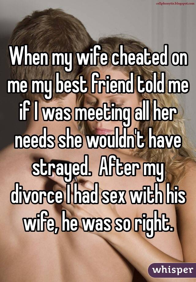 My wife cheated on me with my friend