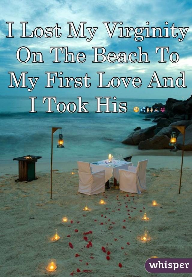 I Lost My Virginity On The Beach To My First Love And I Took His 😳💦🙌🙇👙