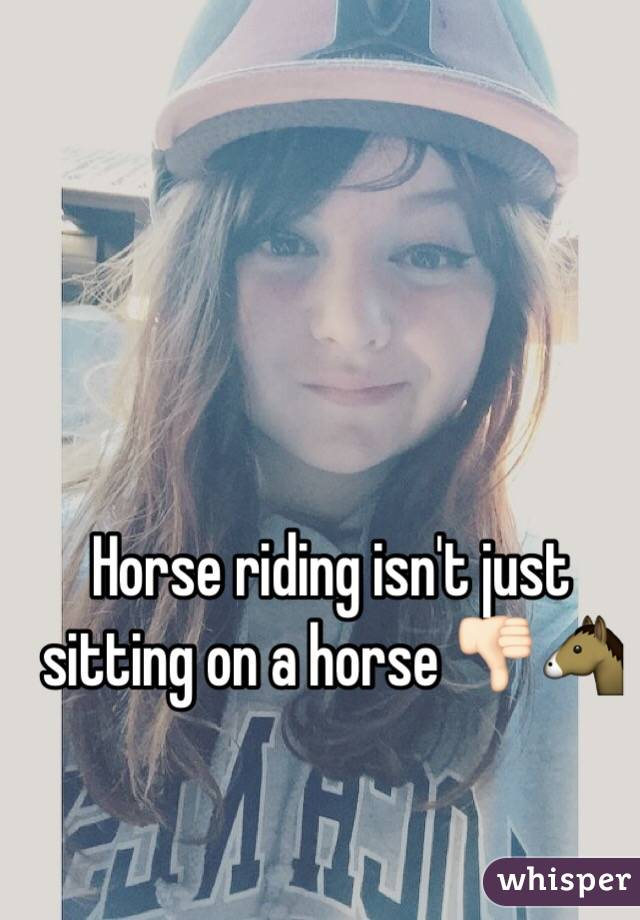 Horse riding isn't just sitting on a horse 👎🏻🐴