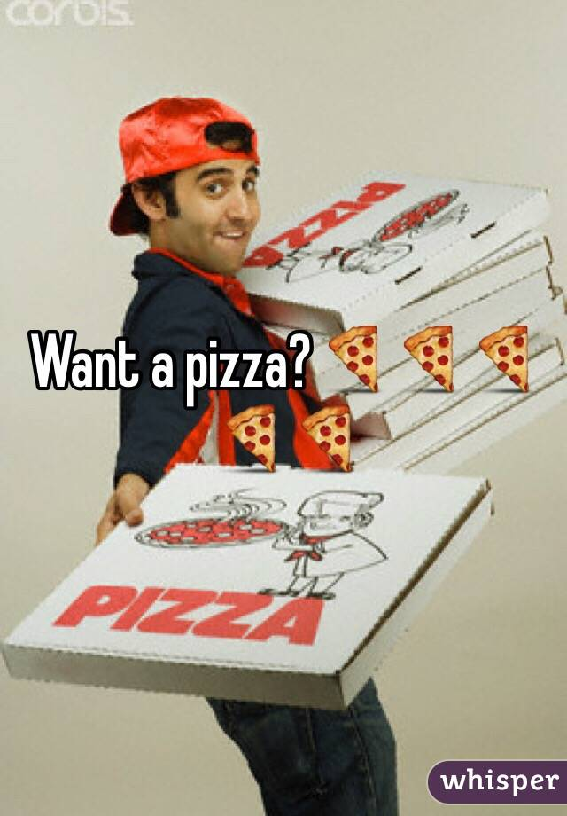 Want a pizza?🍕🍕🍕🍕🍕