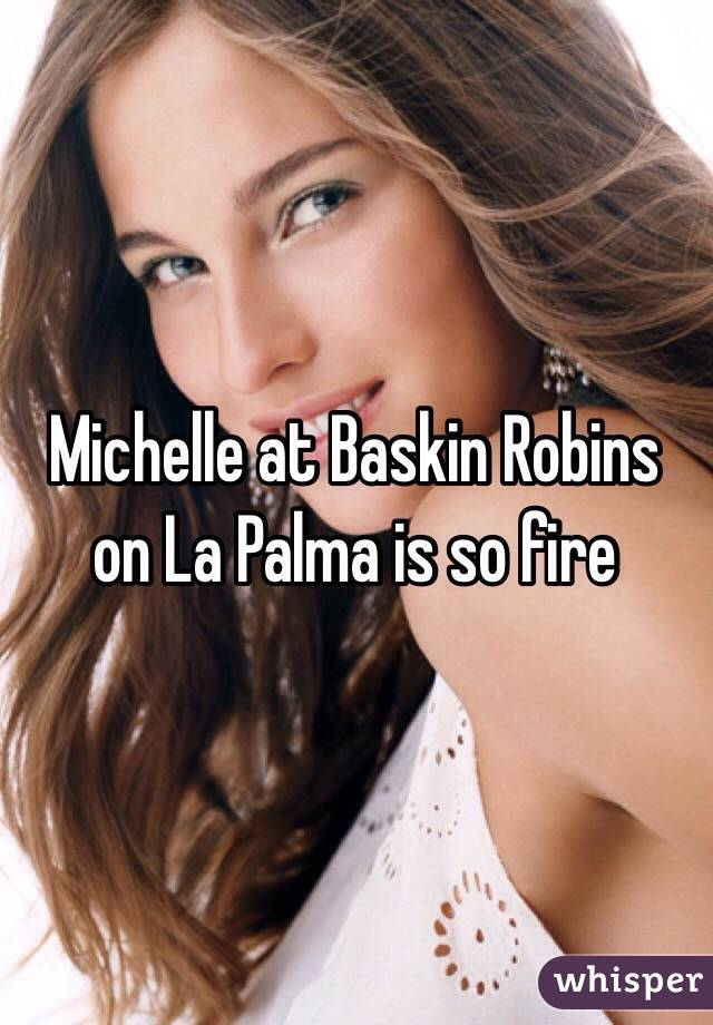 Michelle at Baskin Robins on La Palma is so fire