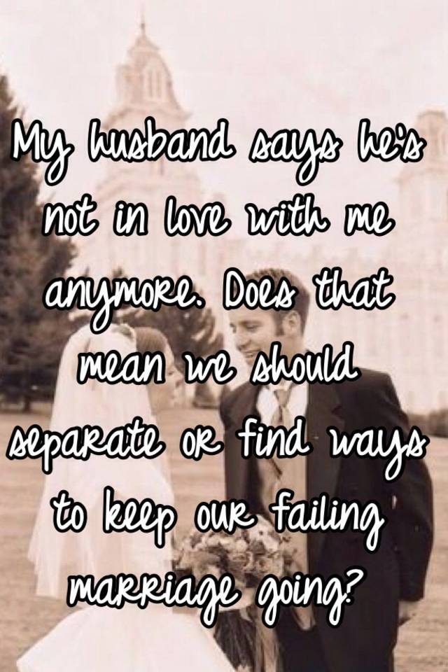 My husband is not in love with me anymore