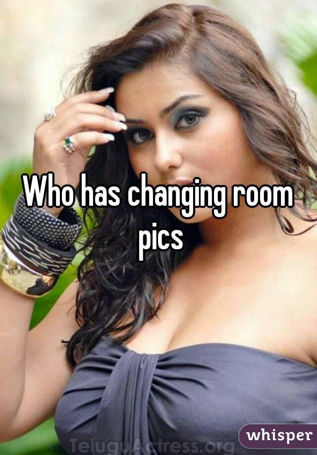 Who has changing room pics