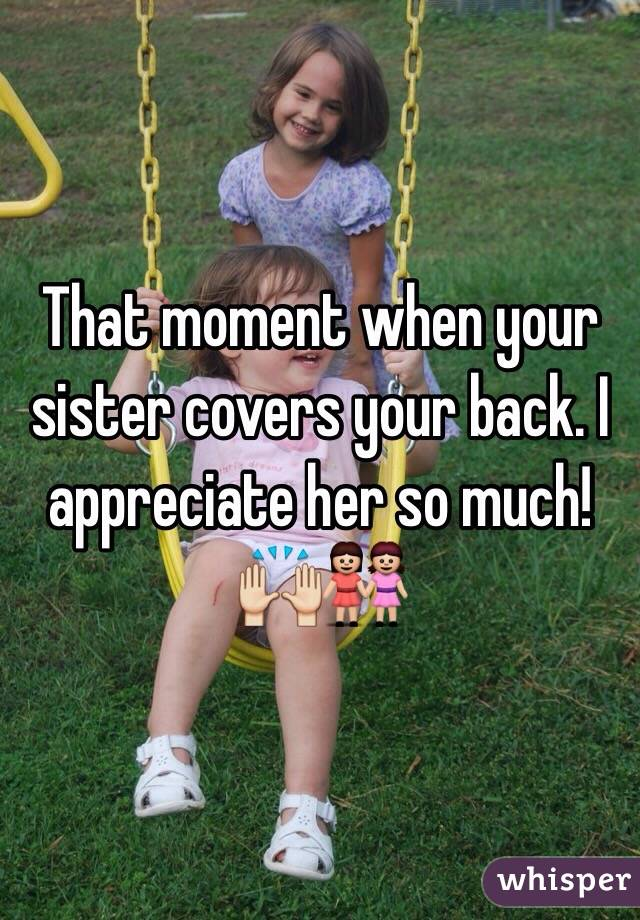 That moment when your  sister covers your back. I appreciate her so much!🙌👭