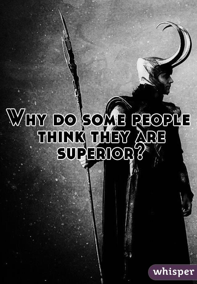 why do some people believe that Why do people believe in superstitions updated on april 18, 2016 valeed more black cat  some more reasons which make people superstitious are as follows:.