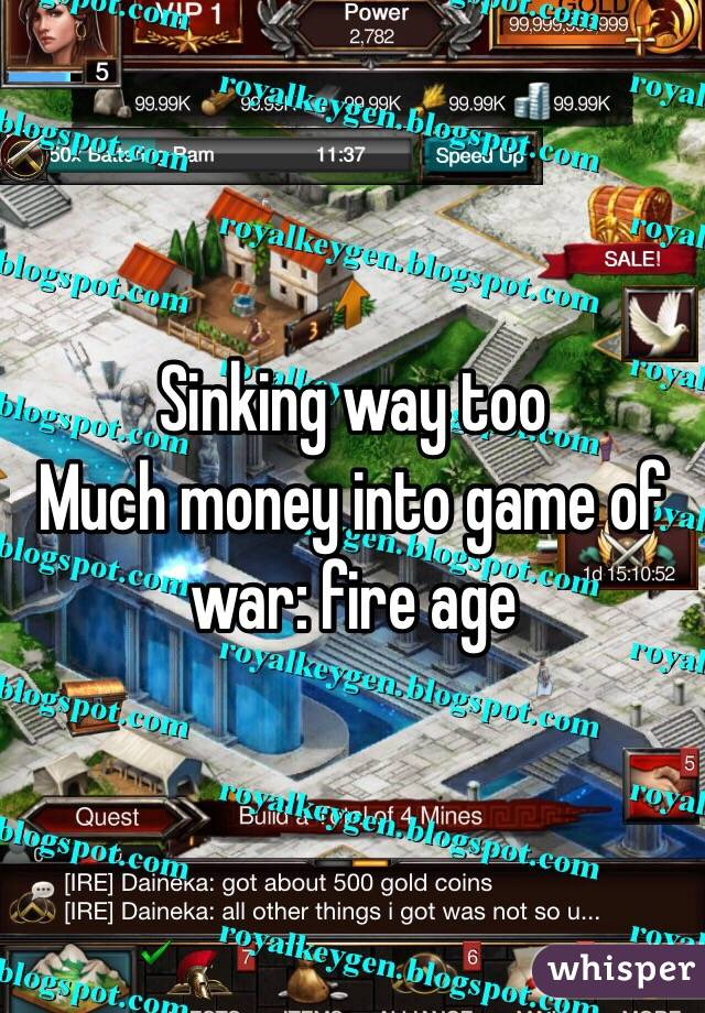 Sinking way too Much money into game of war: fire age