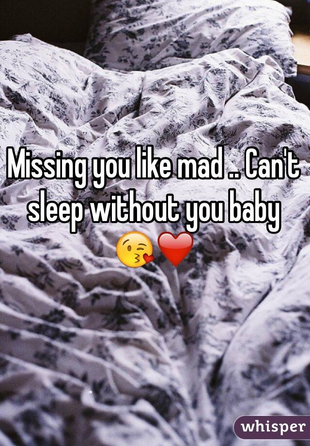 Missing you like mad .. Can't sleep without you baby 😘❤️