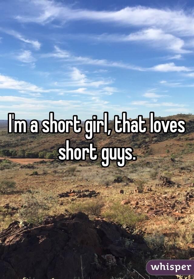 I'm a short girl, that loves short guys.