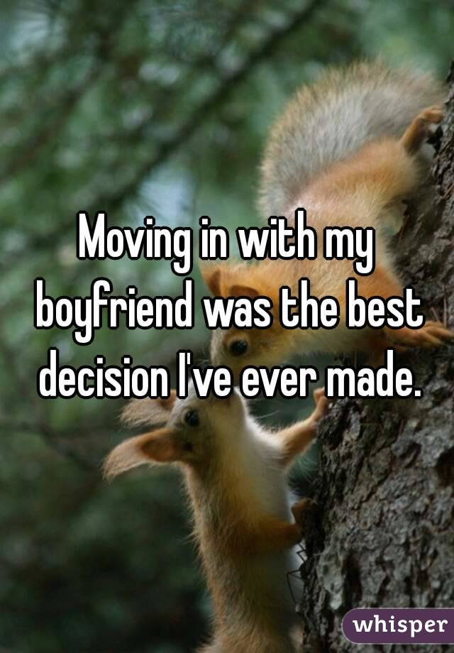 Moving in with my boyfriend was the best decision I've ever made.